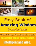 Easy Book of Amazing Wisdom: success, happiness, intellienence, quotes and lot of more wisdom - Book Cover