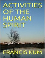 Activities of the human spirit: Insights to the inner man - Book Cover