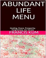 Abundant Life Menu: Healing, Peace, Prosperity, Forgiveness, etc Verses - Book Cover