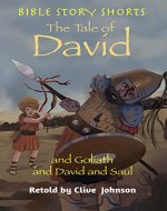 The Tale of David and Goliath, and David and Saul