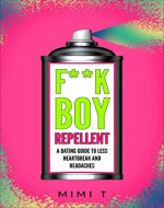 F**kboy Repellent: A Dating Guide to Less Heartbreak and Headaches - Book Cover