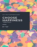"Choose Happiness ""Happy Rules!"" - Book Cover"