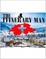 THE ITINERARY MAN (SWITZERLAND Book 1) - Book Cover