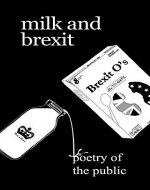Milk and Brexit: Poetry of the Public - Book Cover