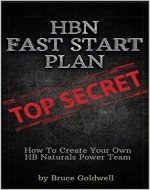 HBN Fast Start Plan: How To Create A HB Naturals Power Team - Book Cover