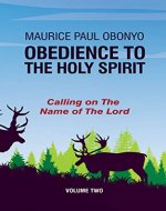 OBEDIENCE TO THE HOLY SPIRIT: Calling on The Name of The Lord (Volume Book 2) - Book Cover