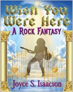 Wish You Were Here: A Rock Fantasy - Book Cover