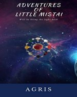 Adventures of Little Mistai: The Beginning (Mistai Series Book 1) - Book Cover