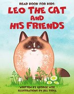 Read Book for Kids: Leo the Cat and His Friends (good  color book for kids age 2-6 years old) - Book Cover