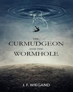 The Curmudgeon and the Wormhole - Book Cover