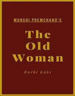The Old Woman: Būrhi Kāki (Short Stories by Premchand Book 4) - Book Cover