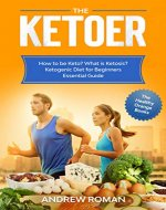 The Ketoer: How to be Keto? What is Ketosis? Ketogenic Diet for Beginners Essential Guide (The Healthy Orange Books Book 2) - Book Cover