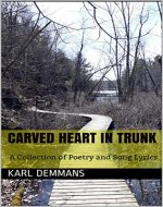 Carved Heart in Trunk: A Collection of Poetry and Song Lyrics (Journal Entries Book 1) - Book Cover