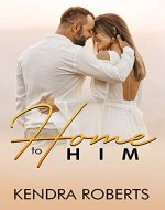 Home to Him: A Sweet Contemporary Short Story Romance (Love Reunion, Book 1) - Book Cover