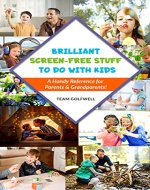 Brilliant Screen-Free Stuff To Do With Kids: A Handy Reference for Parents & Grandparents! - Book Cover
