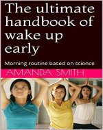 The ultimate handbook of wake up early: Morning routine based on science - Book Cover