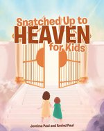 Snatched Up to Heaven for Kids - Book Cover