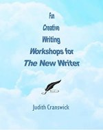 Fun Creative Workshops for the New Writer - Book Cover