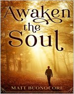 Awaken The Soul: Self Help Poetry & Spiritual Affirmations for times of hardship: Part 1 of Soothe The Soul - Book Cover