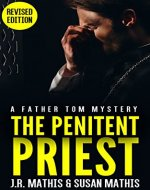 The Penitent Priest: A Contemporary Small Town Mystery Thriller (The Father Tom Mysteries Book 1) - Book Cover