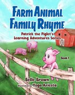 Farm Animal Family Rhyme (Patrick the Piglet's Learning Adventures Book 1) - Book Cover