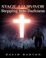 Stage 4 Survivor: Stepping Into Darkness - Book Cover