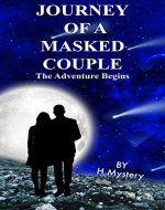 Journey Of A Masked Couple: The Adventure Begins (Orphan Fantasy Series, Magic, Action & Adventure,  Romance, Family Saga) - Book Cover