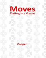 Moves: Dating is a Game - Book Cover