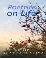Poetries on Life: A Collection of My Poems - Book Cover