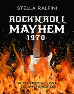 ROCK 'N ROLL MAYHEM 1970 - Book Cover