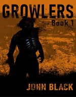 Growlers: A Zombie Apocalypse Survival Thriller (Book 1) - Book Cover