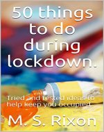 50 things to do during lockdown.: Tried and tested ideas to help keep you occupied. - Book Cover