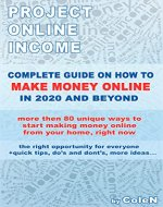 Project Online Income - Complete guide on how to make money online in 2020 and beyond - Book Cover