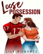 Loose Possession: An Enemies To Lovers Romantic Comedy (Summit University Series Book 1) - Book Cover