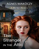 The Stranger in the Attic: A Murder Mystery - Book Cover