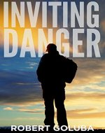 Inviting Danger: A Christian Suspense Novel (Dangerous Redemption Collection Book 1) - Book Cover