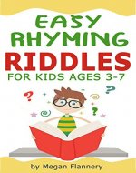 Easy Rhyming Riddles for Kids Ages 3-7: Easy Riddles for Kids with Answers. Rhyming Children's Books. Beginner Reading Books for Preschool. Easy Readers for Kindergarten. Funny Picture Books - Book Cover