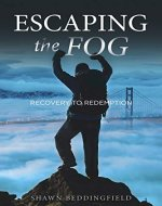 Escaping the Fog: Recovery to Redemption - Book Cover