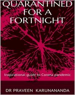 Quarantined for a fortnight: Inspirational guide to Corona pandemic - Book Cover