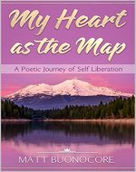 My Heart as the Map: A Poetic Journey of Self Liberation - Book Cover