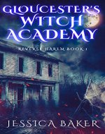 Reverse Harem: Gloucester's Witch Academy - Book 1: A Reverse Harem Paranormal Romance Novel - Book Cover