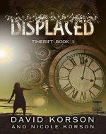Displaced (TimeRift Book 1)
