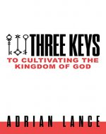 Three Keys to Cultivating the Kingdom of God - Book Cover