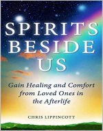 Spirits Beside Us: Gain Healing and Comfort from Loved Ones in the Afterlife - Book Cover
