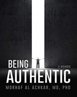 Being Authentic: A Memoir - Book Cover