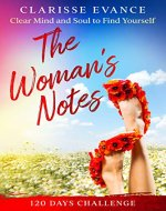 The Woman's Notes: 120 Days Challenge. Clear Mind and Soul to Find Yourself - Book Cover