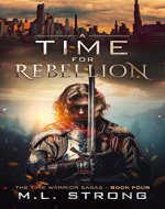 A Time For Rebellion (Time Warrior Sagas Book 4) - Book Cover