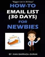How-To Email List (30 Days) For Newbies (How-To For Newbies Book 11) - Book Cover