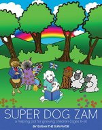 Super Dog Zam: A Helping Pal for Grieving Children (Ages 6-9) - Book Cover