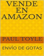 VENDE EN AMAZON: ENVÍO DE GOTAS (Spanish Edition) - Book Cover